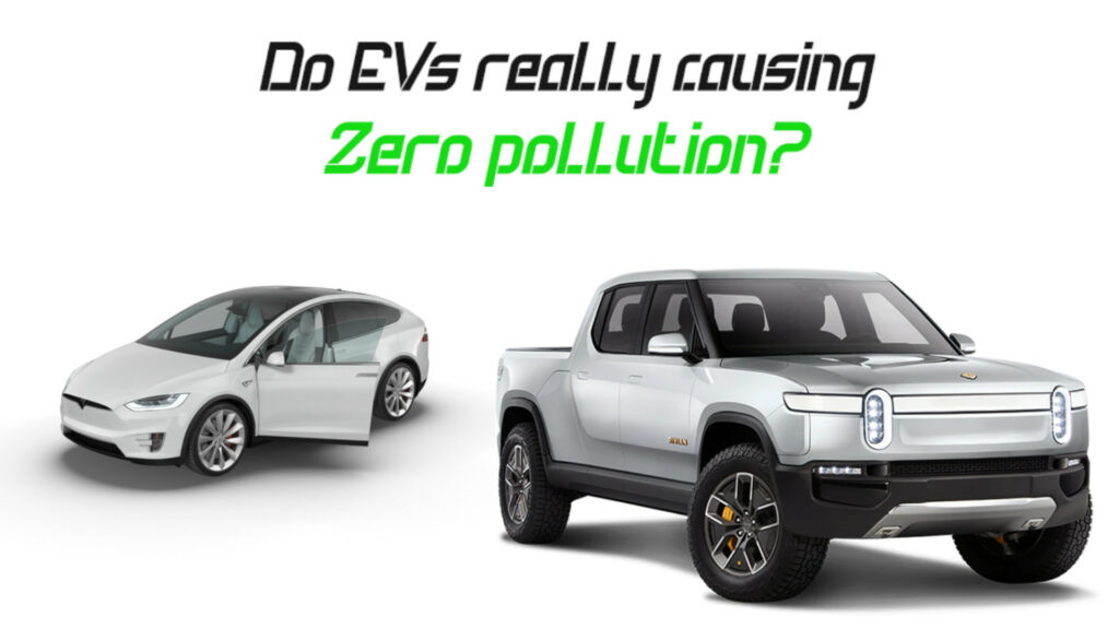 Electric Vehicles Pollution - Do EV's really causing zero pollution?