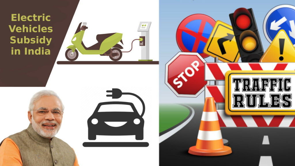 Electric Vehicles(EVs) Subsidy and Traffic Regulations in India