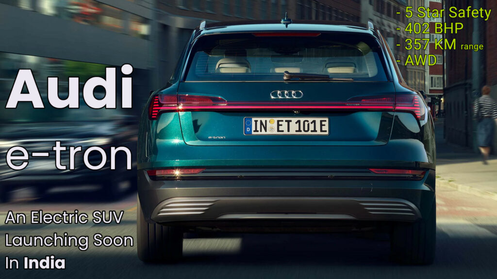 Audi e-tron - An Electric SUV Coming Soon In India