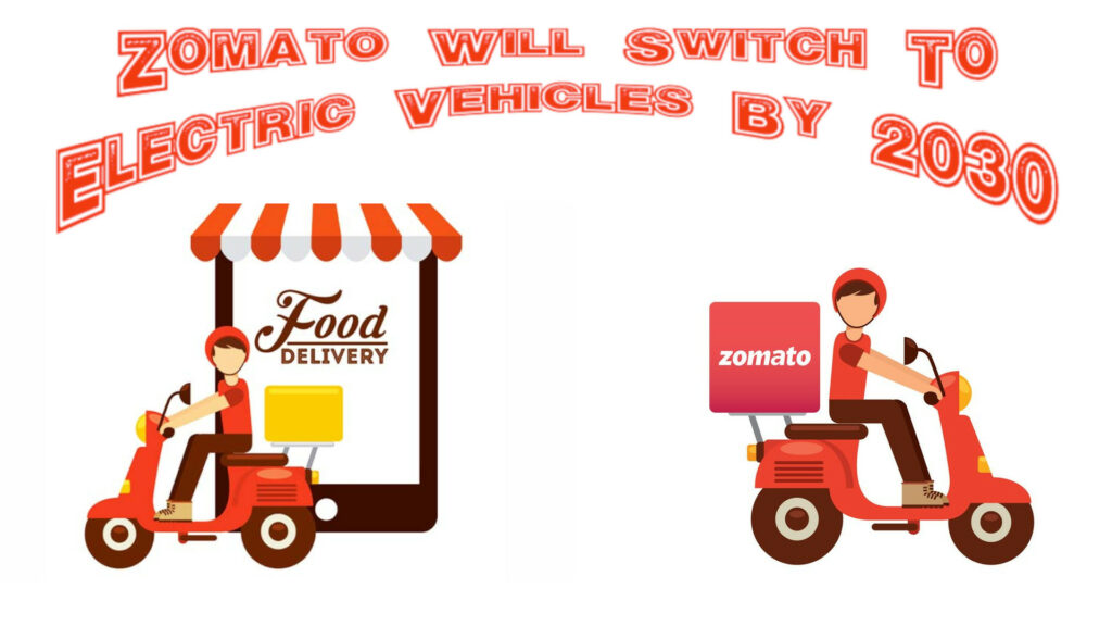 Zomato will switch to electric vehicles very soon